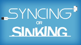 SYNCING or SINKING?