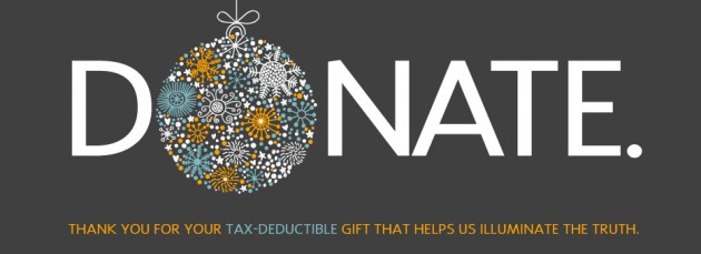 Your tax-deductible donation helps us illuminate Truth