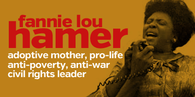 """Fannie Lou Hamer was """"a passionate believer in the right to life."""""""