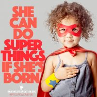 """She Can Do Super Things"" by The Radiance Foundation"