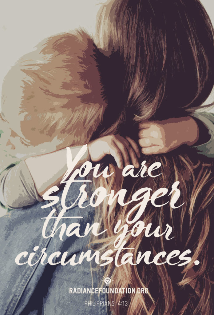 """YOU ARE STRONGER THAN YOUR CIRCUMSTANCES"" by The Radiance Foundation"