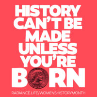 """History Can't Be Made"" - Women's History Month"
