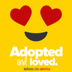 """EMOJI - Adopted and Loved"" by The Radiance Foundation"