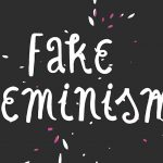 """Fake Feminism"" by The Radiance Foundation"