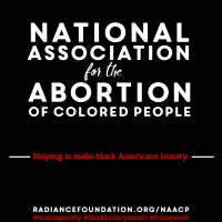 """National Association for the Abortion of Colored People"" by The Radiance Foundation"
