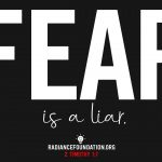 Fear is a Liar - by The Radiance Foundation